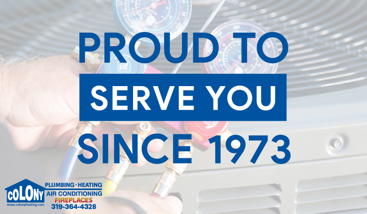 Proud-to-Serve-You-HVAC-Colony-Plumbing-Heating-Air-Conditioning-Cedar-Rapids-Iowa-City